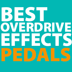 best-overdrive-pedals
