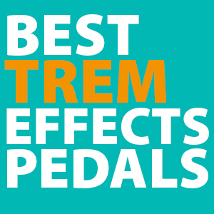 best-tremolo-pedals