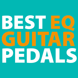Best EQ Pedals - [ 2019 Equalizer Guitar Effect Pedal