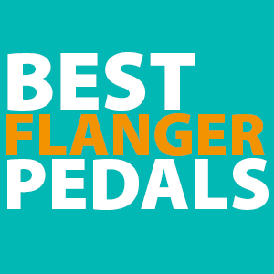 best flanger pedals 2019 flange guitar effects review comparison. Black Bedroom Furniture Sets. Home Design Ideas