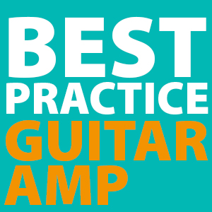 Best Practice Amp 2019 Best Practice Amp   [ Top 2019 Guitar Amplifiers for Practicing at