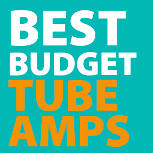 Best Budget Tube Amps for the Money - [ 2019 Affordable Amp